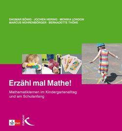 Erzähl mal Mathe! von Boenig,  Dagmar, Hering,  Jochen, London,  Monika, Nührenbörger,  Marcus, Thöne,  Bernadette