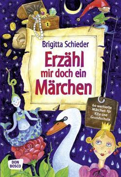Erzähl mir doch ein Märchen von Schieder,  Brigitta
