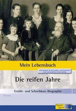 Erzähl- und Schreibkurs Biographie – Mein Lebensbuch von Mäckler,  Andreas