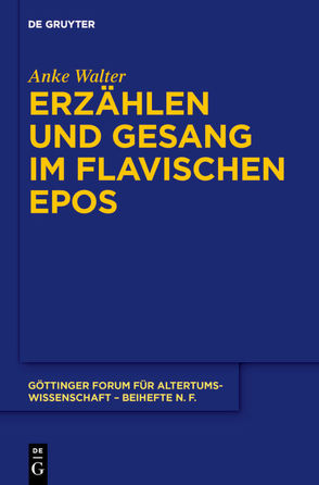 Erzählen und Gesang im flavischen Epos von Walter,  Anke