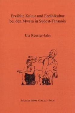 Erzählte Kultur und Erzählkultur bei den Mwera in Südost-Tansania von Möhlig,  Wilhelm J.G., Reuster-Jahn,  Uta