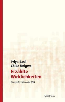 Erzählte Wirklichkeiten von Basil,  Priya, Kimmich,  Dorothee, Merkel,  Caroline, Ostrowicz,  Philipp Alexander, Unigwe,  Chika