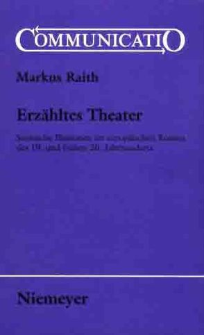 Erzähltes Theater von Raith,  Markus