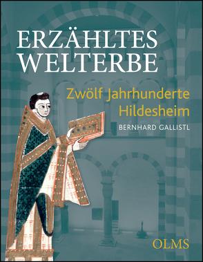 Erzähltes Welterbe von Gallistl,  Bernhard