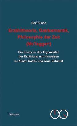 Erzähltheorie, Gastsemantik, Philosophie der Zeit (McTaggart) von Simon,  Ralf