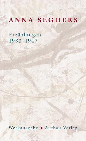 Erzählungen 1933-1947 von Seghers,  Anna