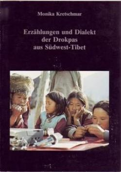 Erzählungen und Dialekt der Drokpas aus Südwest-Tibet von Kretschmar,  Monika, Schuh,  Dieter