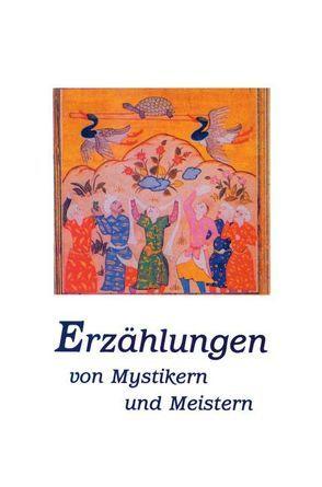 Erzählungen von Mystikern und Meistern von Divyanand,  Soami, Kreutzer,  Anke