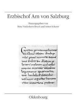 Erzbischof Arn von Salzburg von Niederkorn-Bruck,  Meta, Scharer,  Anton