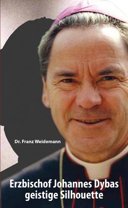 Erzbischof Johannes Dybas geistige Silhouette von Weidemann,  Franz