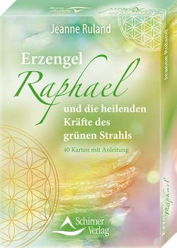 Erzengel Raphael – Heilorakel Segensvolle Impulse für dein tägliches Sein von Ruland,  Jeanne