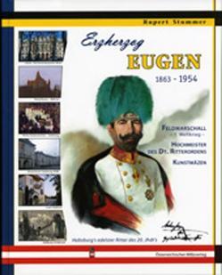 Erzherzog Eugen 1863-1954 von Stummer,  Rupert