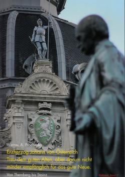Erzherzog Johann von Österreich. Treu dem guten Alten, aber darum nicht minder empfänglich für das gute Neue. von Doppelreiter,  Peter, Prochazka,  Werner A
