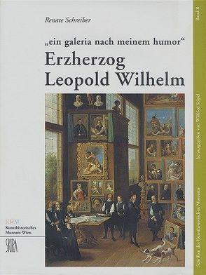 Erzherzog Leopold Wilhelm von Schreiber,  Renate, Seipel,  Wilfried