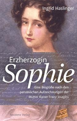Erzherzogin Sophie von Haslinger,  Ingrid