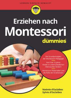 Erziehen nach Montessori für Dummies von D´Esclaibes,  Noémie, D'Esclaibes,  Sylvie