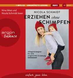 Erziehen ohne Schimpfen von Schmidt,  Nicola, West,  Nina
