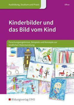 Kinderbilder und das Bild vom Kind von Effner,  Bettina