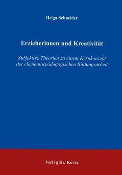 Erzieherinnen und Kreativität von Schneider,  Helga