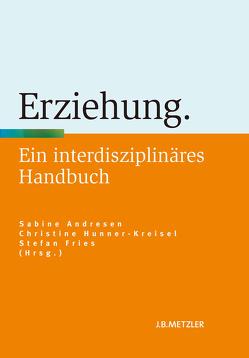 Erziehung von Andresen,  Sabine, Fries,  Stefan, Hunner-Kreisel,  Christine