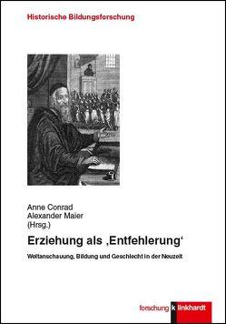 Erziehung als 'Entfehlerung' von Conrad,  Anne, Maier,  Alexander