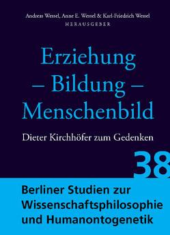 Erziehung – Bildung – Menschenbild von Wessel,  Andreas, Wessel,  Anne E., Wessel,  Karl-Friedrich