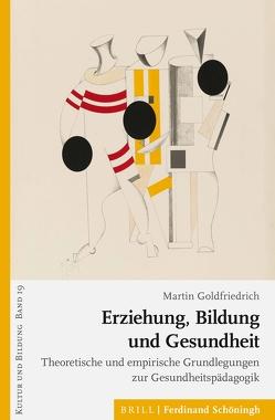 Erziehung, Bildung und Gesundheit von Goldfriedrich,  Martin, Koerrenz,  Ralf