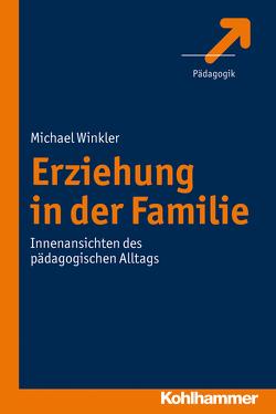 Erziehung in der Familie von Winkler,  Michael