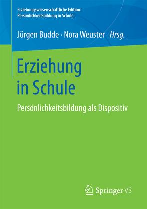 Erziehung in Schule von Budde,  Juergen, Weuster,  Nora