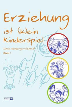 Erziehung ist (k)ein Kinderspiel von Kment,  Eugen, Neuberger-Schmidt,  Maria