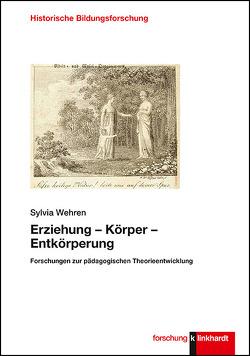 Erziehung – Körper – Entkörperung von Wehren,  Sylvia