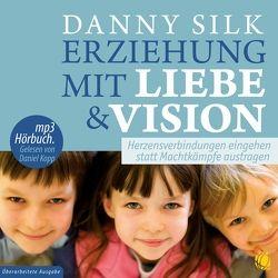Erziehung mit Liebe und Vision von Silk,  Danny
