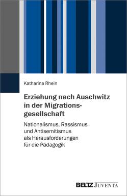 Erziehung nach Auschwitz in der Migrationsgesellschaft von Rhein,  Katharina
