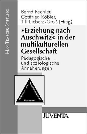 'Erziehung nach Auschwitz' in der multikulturellen Gesellschaft von Fechler,  Bernd, Kößler,  Gottfried, Lieberz-Gross,  Till