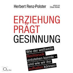 Erziehung prägt Gesinnung von Renz-Polster,  Herbert, Vester,  Claus