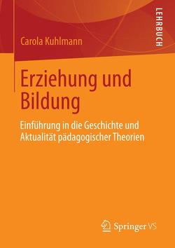 Erziehung und Bildung von Kuhlmann,  Carola