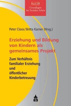 Erziehung und Bildung von Kindern als gemeinsames Projekt von Cloos,  Peter, Karner,  Britta