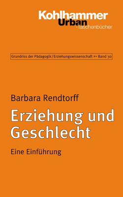 Erziehung und Geschlecht von Helsper,  Werner, Kade,  Jochen, Lueders,  Christian, Radtke,  Frank Olaf, Rendtorff,  Barbara, Thole,  Werner
