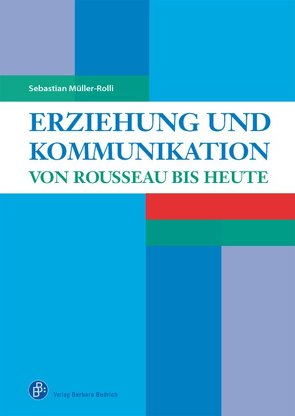 Erziehung und Kommunikation von Müller-Rolli,  Sebastian