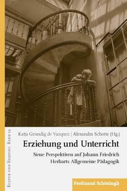 Erziehung und Unterricht von de Vazquez,  Katja Grundig, Schotte,  Alexandra