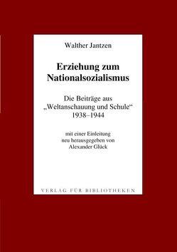 Erziehung zum Nationalsozialismus von Jantzen,  Walther