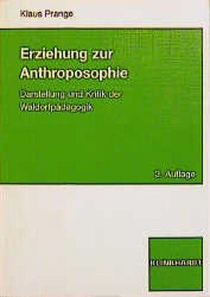 Erziehung zur Anthroposophie von Prange,  Klaus