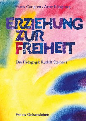 Erziehung zur Freiheit von Carlgren,  Frans, Klingborg,  Arne, Kniebe,  Georg, Leber,  Stefan