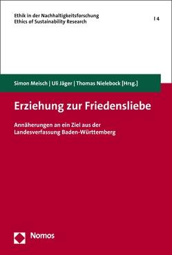 Erziehung zur Friedensliebe von Jäger,  Uli, Meisch,  Simon, Nielebock,  Thomas