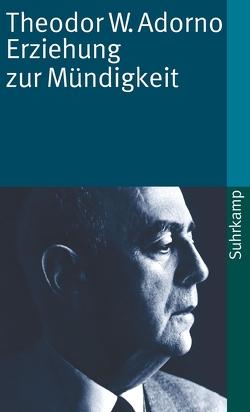 Erziehung zur Mündigkeit von Adorno,  Theodor W.