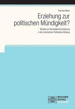 Erziehung zur politischen Mündigkeit? von Beier,  Thomas