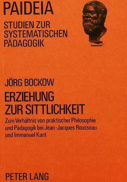 Erziehung zur Sittlichkeit von Bockow,  Jörg