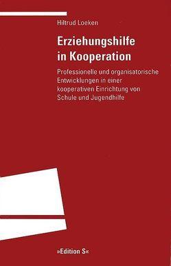 Erziehungshilfe in Kooperation von Loeken,  Hiltrud