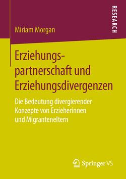 Erziehungspartnerschaft und Erziehungsdivergenzen von Morgan,  Miriam