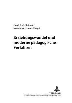 Erziehungswandel und moderne pädagogische Verfahren von Musteikiene,  Irena, Reinert,  Gerd-Bodo